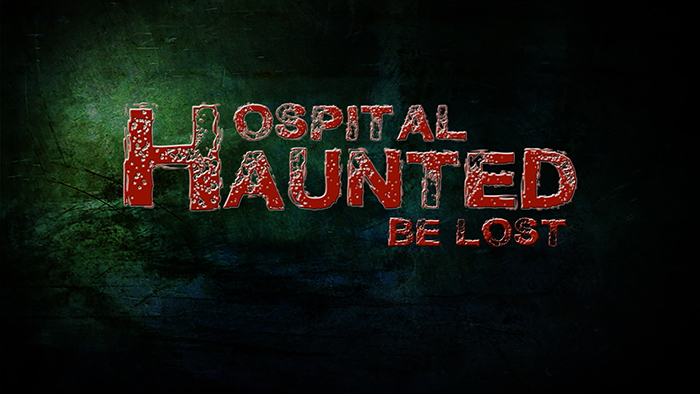 THE HOSPITAL HAUNTED BE LOST