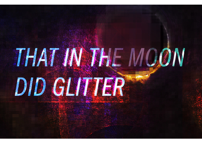 That in the Moon did Glitter5