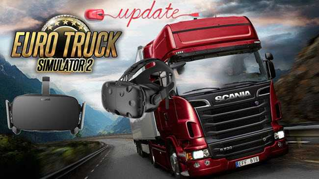 Euro Truck Simulator 2 update compatible with Vive and Rift