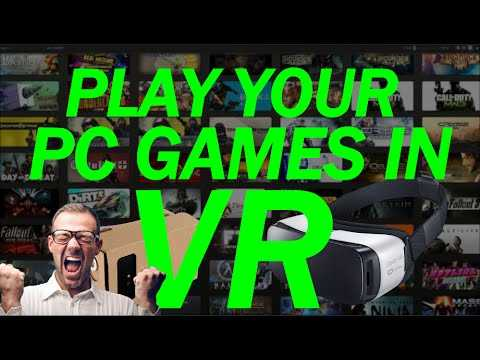 How To Play PC Games On Your Gear VR Or Google Cardboard (Set Up Guide For Trinus + Tridef3D)