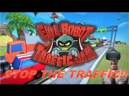 I Hate Traffic!! | Evil Robot Traffic Jam Gameplay – HTC VIVE