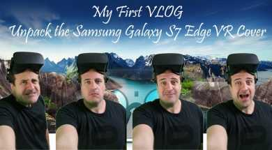 #VLOG1: UPACK MY NOTE 7 EDGE – GEAR VR AND VR COVER ALL WITH A HAPPY END