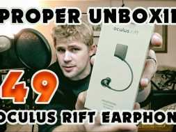 OCULUS EARPHONES – A PROPER UNBOXING + HOW-TO INSTALL!