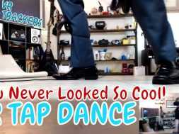 WANT TO LOOK COOL? | TAP DANCE VR (Fitness MAX w/Leg Trackers)