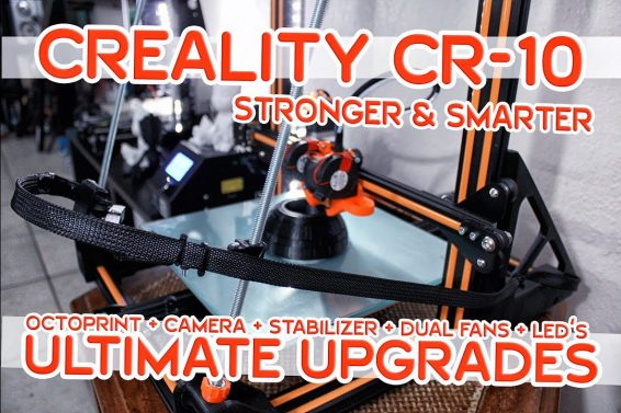 CREALITY CR-10 ULTIMATE UPGRADES | Stronger & Smarter!